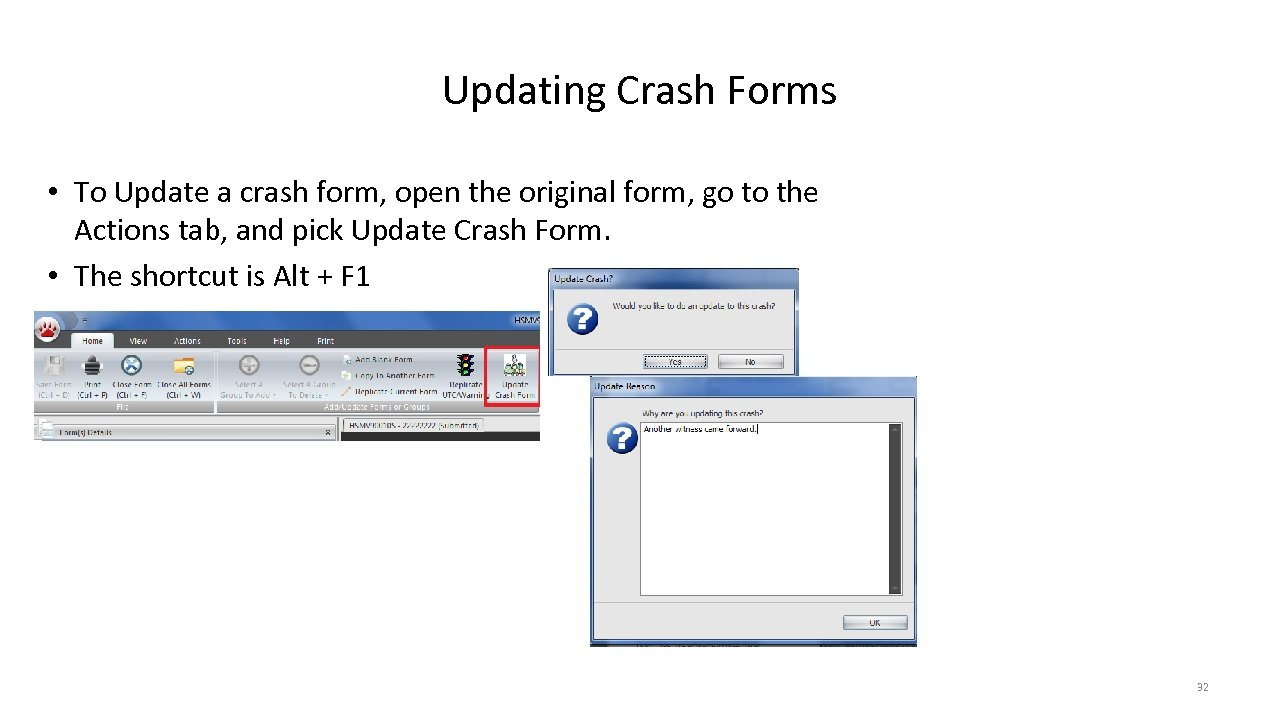 Updating Crash Forms • To Update a crash form, open the original form, go