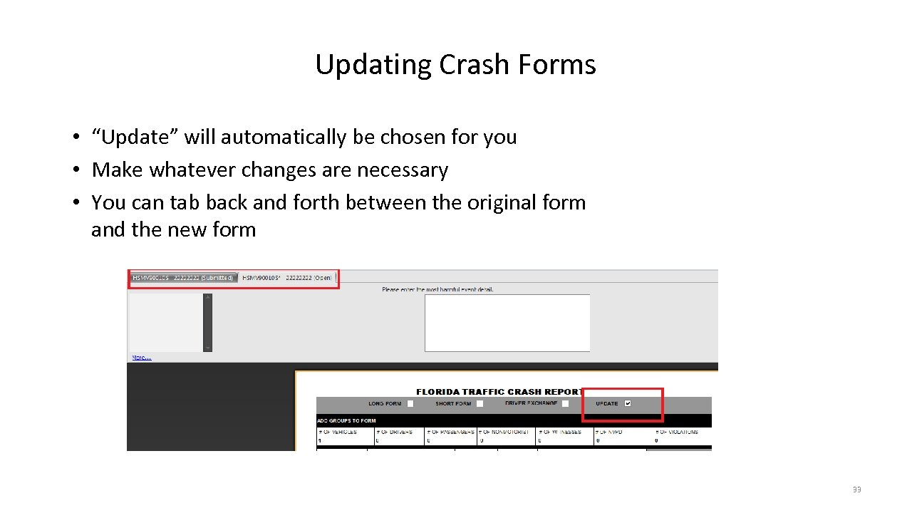 "Updating Crash Forms • ""Update"" will automatically be chosen for you • Make whatever"