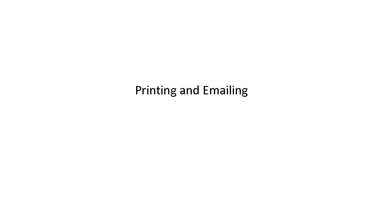 Printing and Emailing