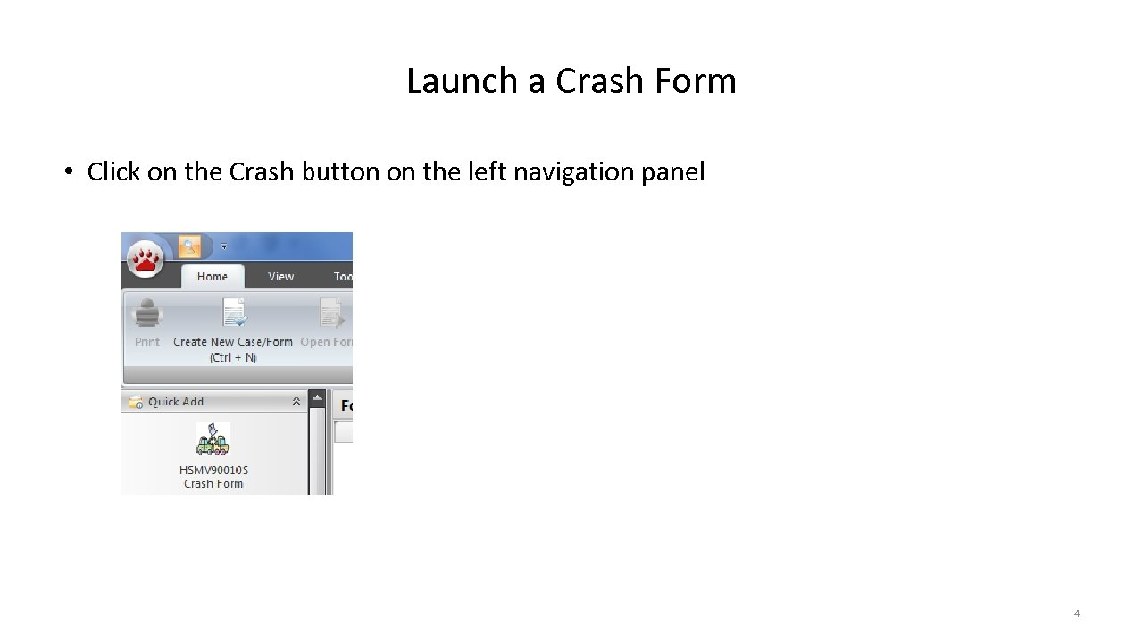 Launch a Crash Form • Click on the Crash button on the left navigation