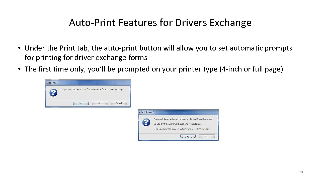Auto-Print Features for Drivers Exchange • Under the Print tab, the auto-print button will