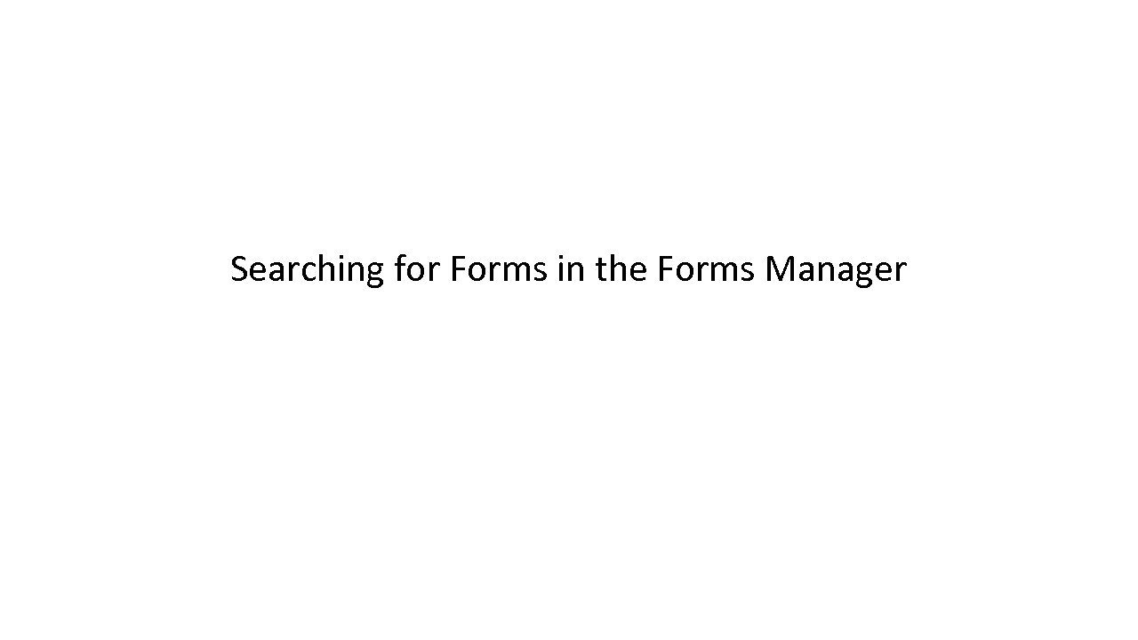 Searching for Forms in the Forms Manager