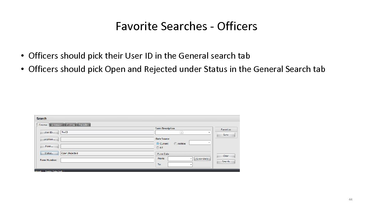 Favorite Searches - Officers • Officers should pick their User ID in the General