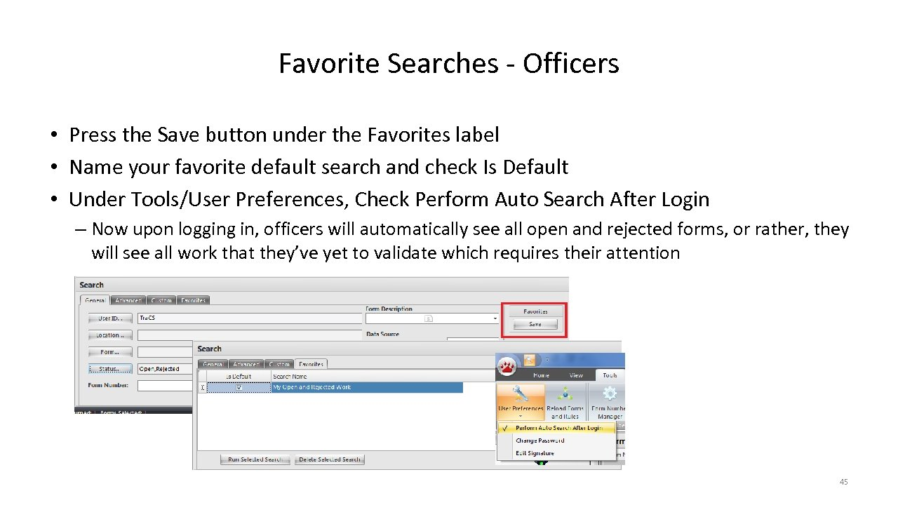 Favorite Searches - Officers • Press the Save button under the Favorites label •