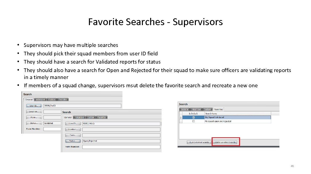 Favorite Searches - Supervisors may have multiple searches They should pick their squad members