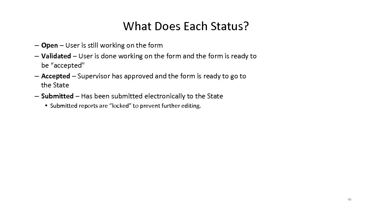 What Does Each Status? – Open – User is still working on the form