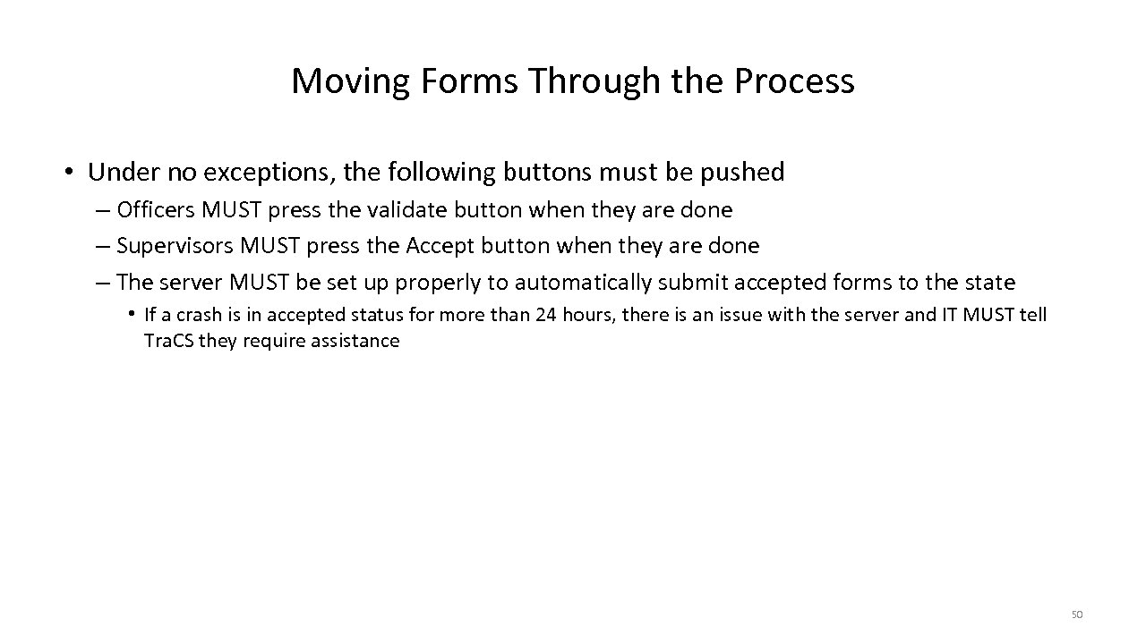 Moving Forms Through the Process • Under no exceptions, the following buttons must be