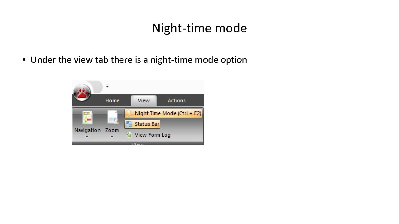 Night-time mode • Under the view tab there is a night-time mode option