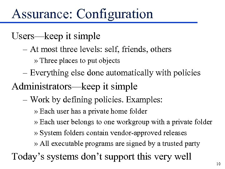 Assurance: Configuration Users—keep it simple – At most three levels: self, friends, others »