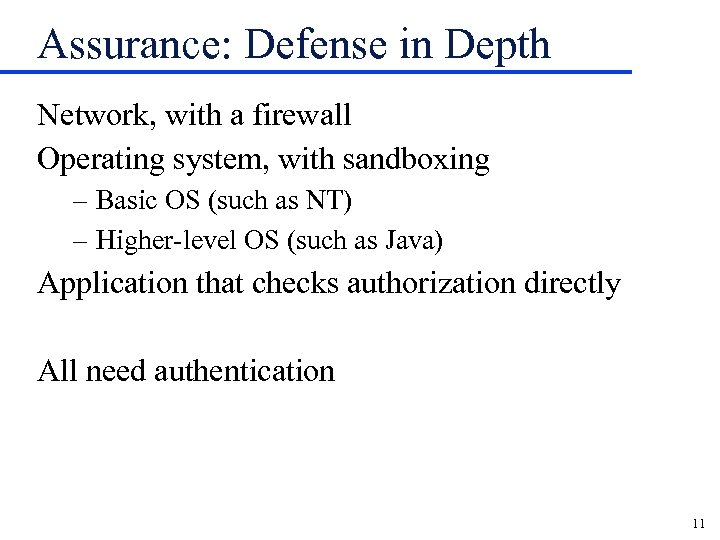Assurance: Defense in Depth Network, with a firewall Operating system, with sandboxing – Basic