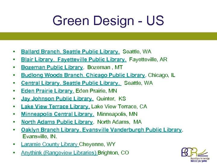 Green Design - US • • • Ballard Branch. Seattle Public Library. Seattle, WA