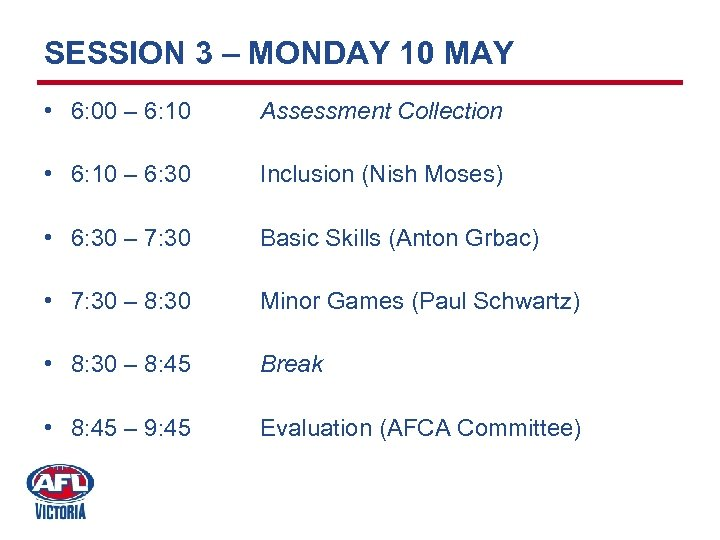 SESSION 3 – MONDAY 10 MAY • 6: 00 – 6: 10 Assessment Collection