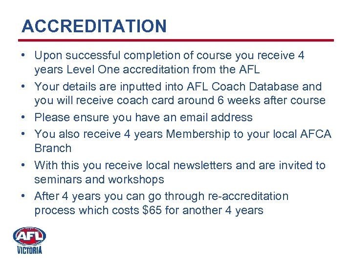 ACCREDITATION • Upon successful completion of course you receive 4 years Level One accreditation
