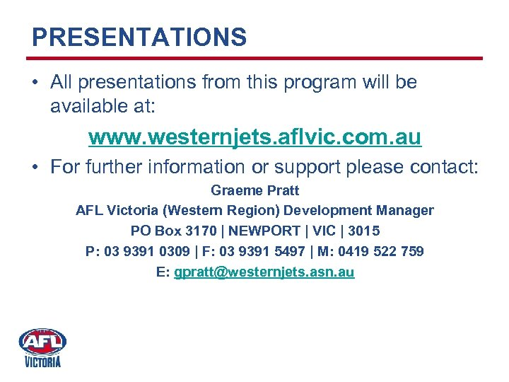 PRESENTATIONS • All presentations from this program will be available at: www. westernjets. aflvic.