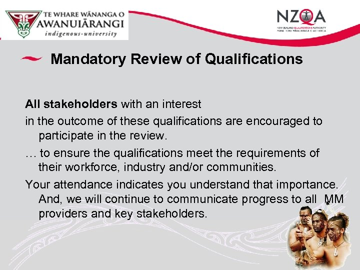 Mandatory Review of Qualifications All stakeholders with an interest in the outcome of these