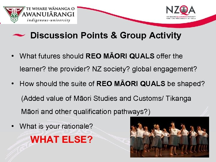 Discussion Points & Group Activity • What futures should REO MĀORI QUALS offer the