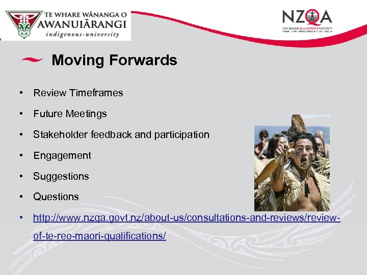 Moving Forwards • Review Timeframes • Future Meetings • Stakeholder feedback and participation •