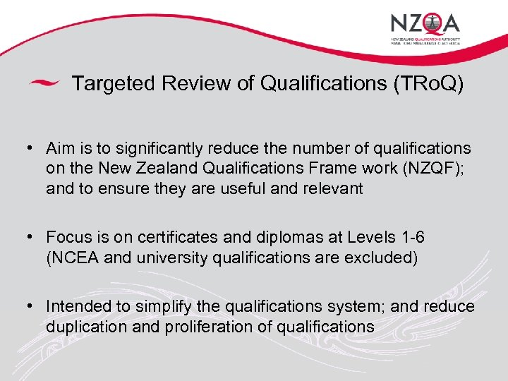 Targeted Review of Qualifications (TRo. Q) • Aim is to significantly reduce the number