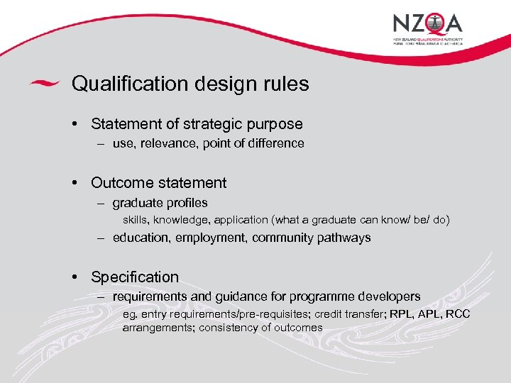 Qualification design rules • Statement of strategic purpose – use, relevance, point of difference