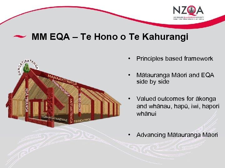 MM EQA – Te Hono o Te Kahurangi • Principles based framework • Mātauranga