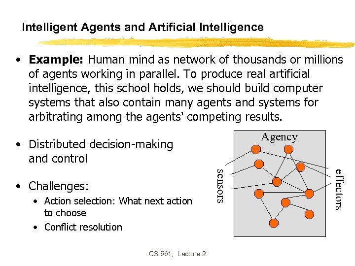 Intelligent Agents and Artificial Intelligence • Example: Human mind as network of thousands or