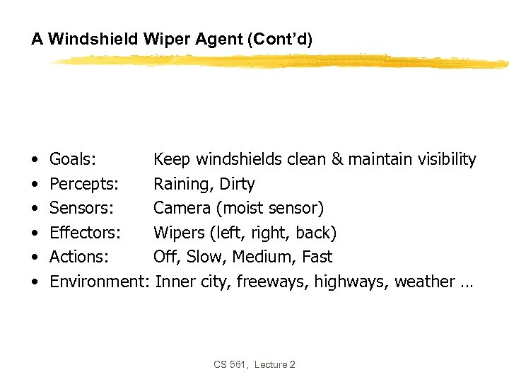 A Windshield Wiper Agent (Cont'd) • • • Goals: Keep windshields clean & maintain
