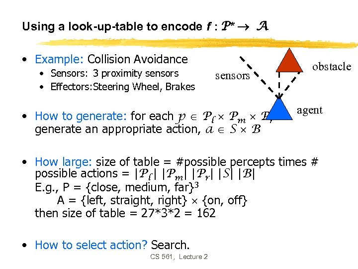 Using a look-up-table to encode f : P* A • Example: Collision Avoidance •