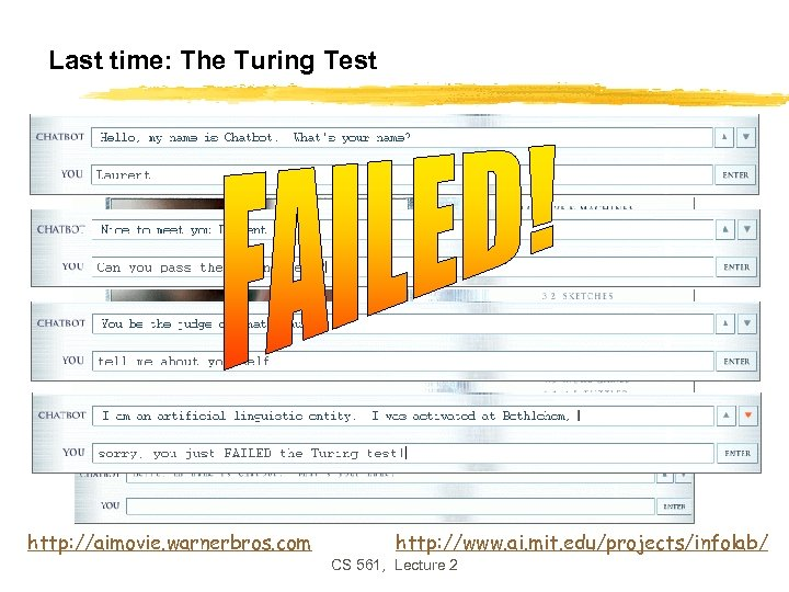 Last time: The Turing Test http: //aimovie. warnerbros. com http: //www. ai. mit. edu/projects/infolab/