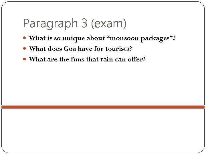 "Paragraph 3 (exam) What is so unique about ""monsoon packages""? What does Goa have"