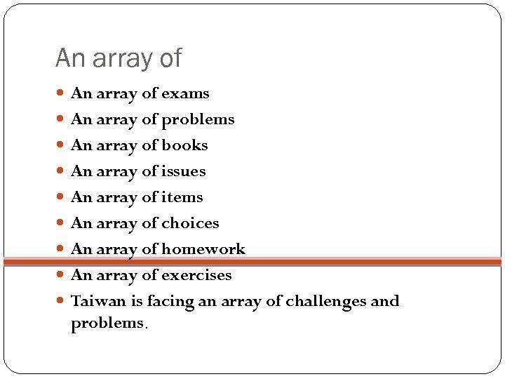 An array of exams An array of problems An array of books An array