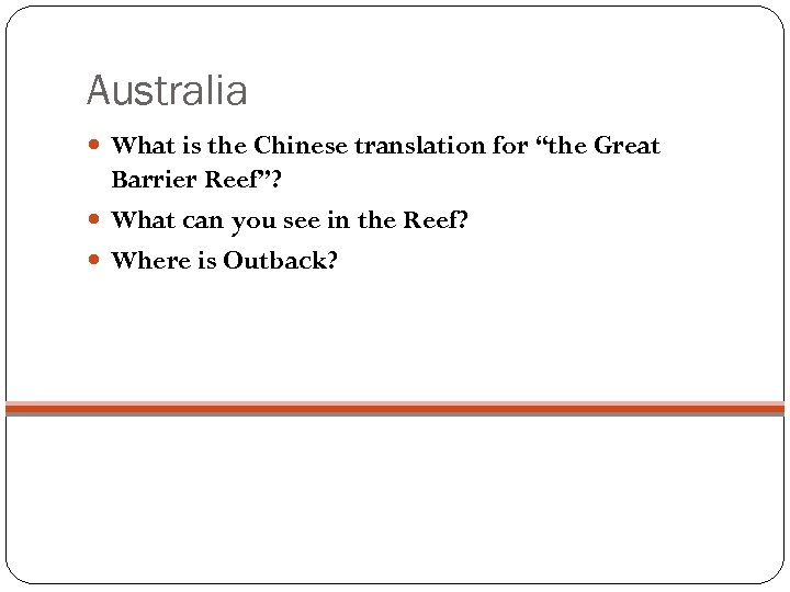 "Australia What is the Chinese translation for ""the Great Barrier Reef""? What can you"