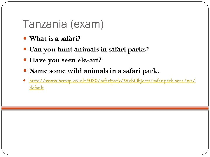 Tanzania (exam) What is a safari? Can you hunt animals in safari parks? Have