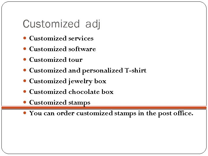 Customized adj Customized services Customized software Customized tour Customized and personalized T-shirt Customized jewelry