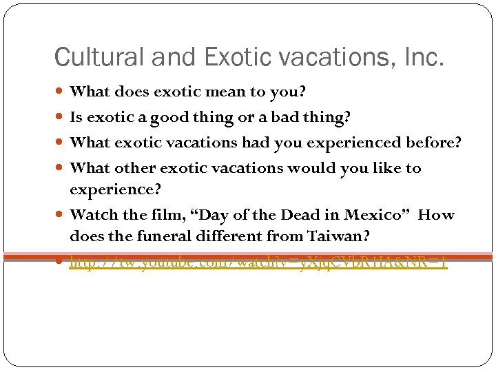 Cultural and Exotic vacations, Inc. What does exotic mean to you? Is exotic a