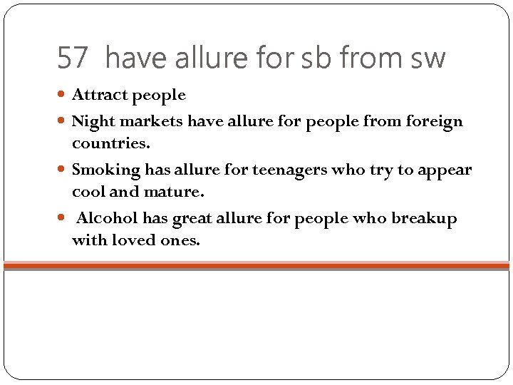 57 have allure for sb from sw Attract people Night markets have allure for