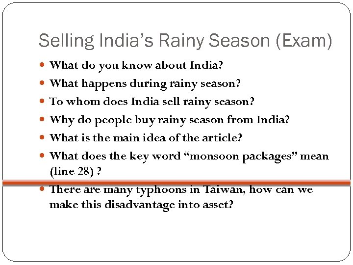 Selling India's Rainy Season (Exam) What do you know about India? What happens during
