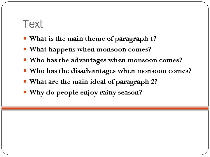 Text What is the main theme of paragraph 1? What happens when monsoon comes?
