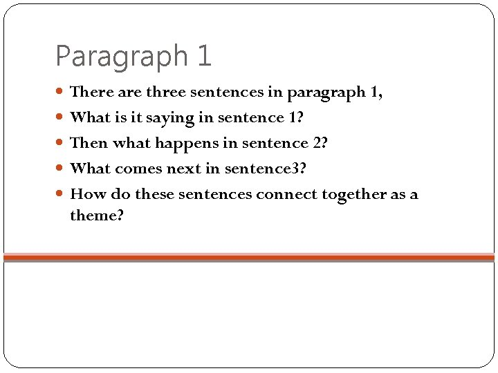 Paragraph 1 There are three sentences in paragraph 1, What is it saying in