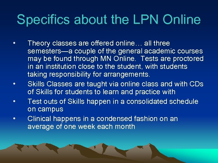 Specifics about the LPN Online • • Theory classes are offered online… all three