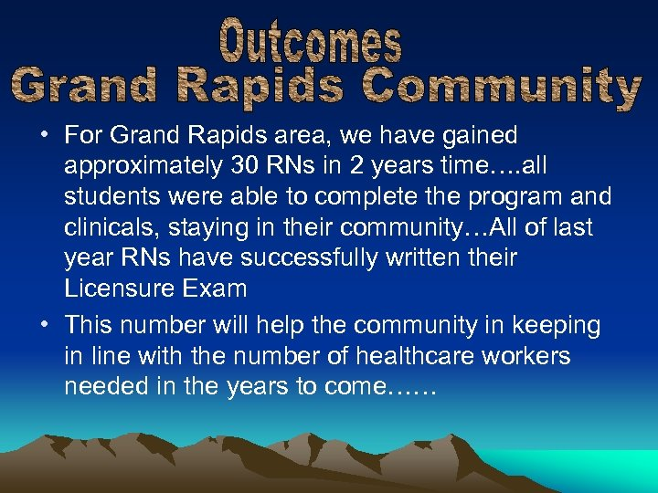 • For Grand Rapids area, we have gained approximately 30 RNs in 2