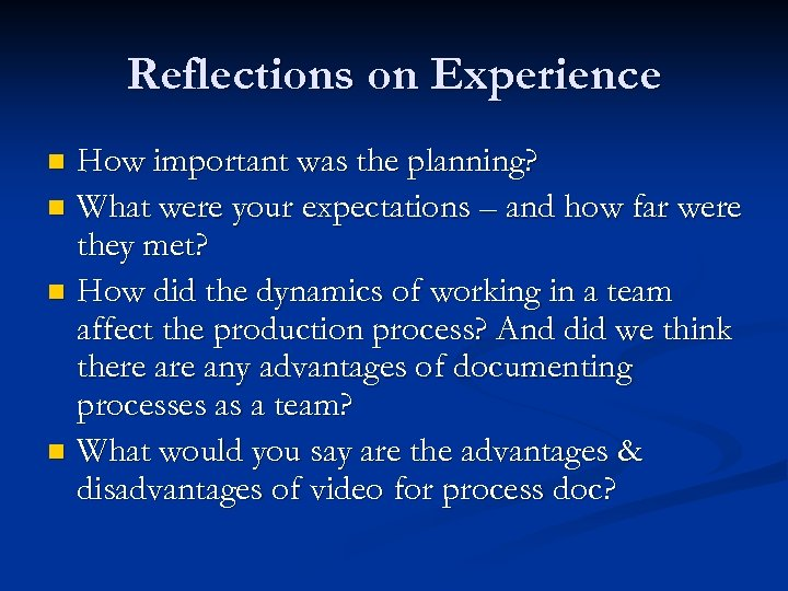Reflections on Experience How important was the planning? n What were your expectations –