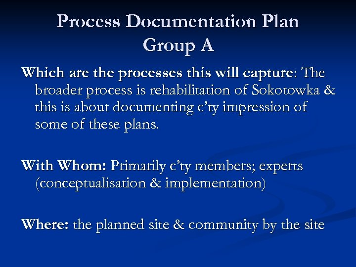 Process Documentation Plan Group A Which are the processes this will capture: The broader