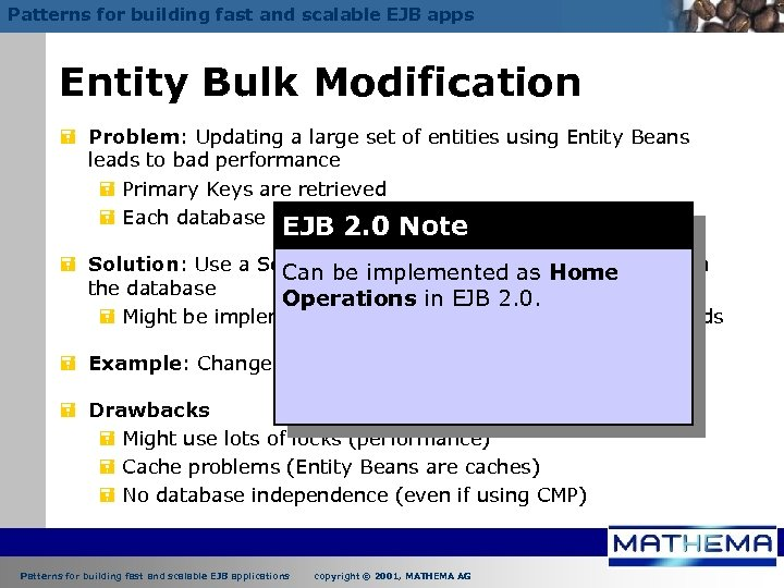 Patterns for building fast and scalable EJB apps Entity Bulk Modification = Problem: Updating