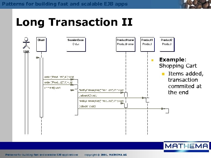 Patterns for building fast and scalable EJB apps Long Transaction II n Patterns for