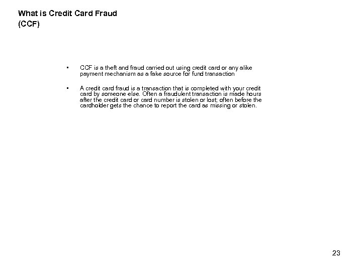 What is Credit Card Fraud (CCF) • CCF is a theft and fraud carried