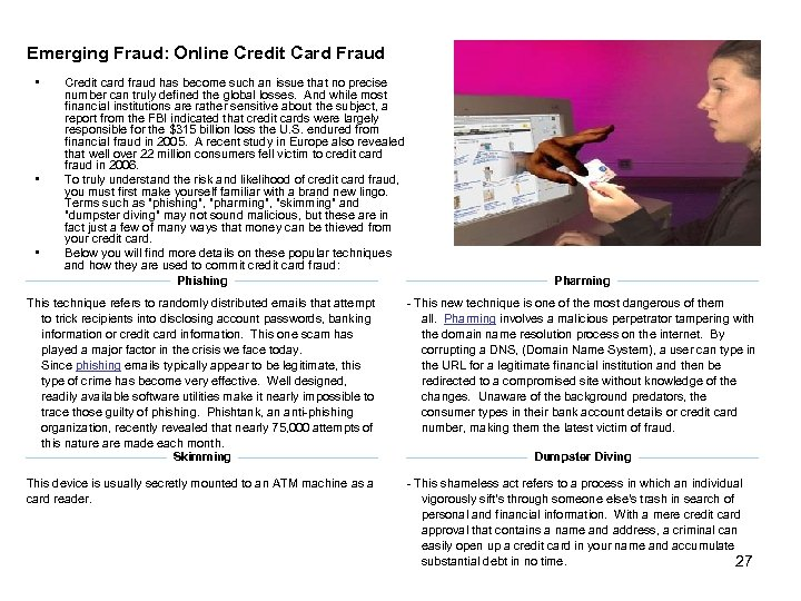 Emerging Fraud: Online Credit Card Fraud • • • Credit card fraud has become
