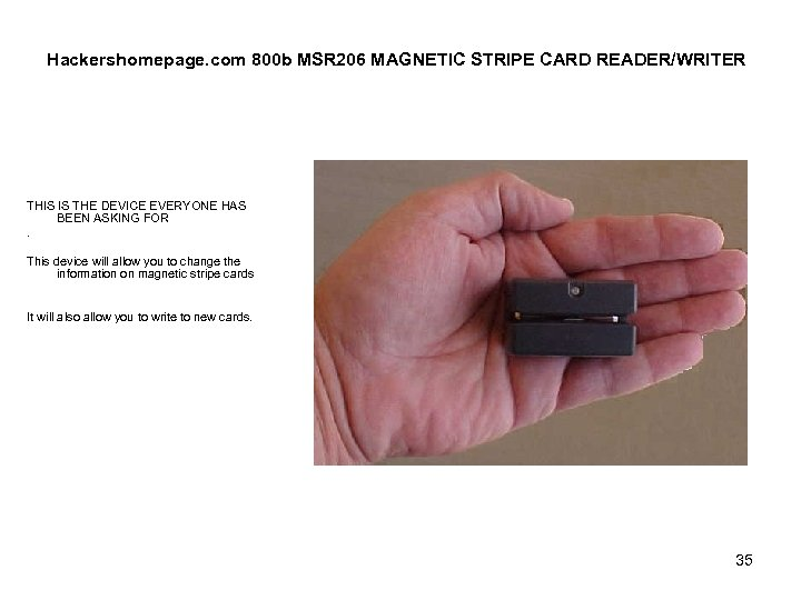 Hackershomepage. com 800 b MSR 206 MAGNETIC STRIPE CARD READER/WRITER THIS IS THE DEVICE