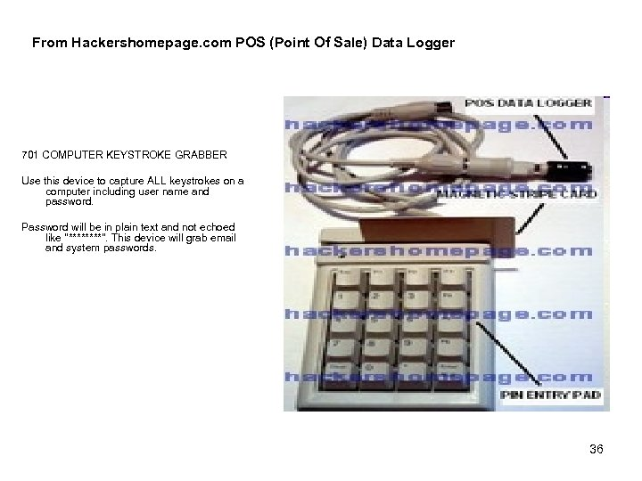 From Hackershomepage. com POS (Point Of Sale) Data Logger 701 COMPUTER KEYSTROKE GRABBER Use