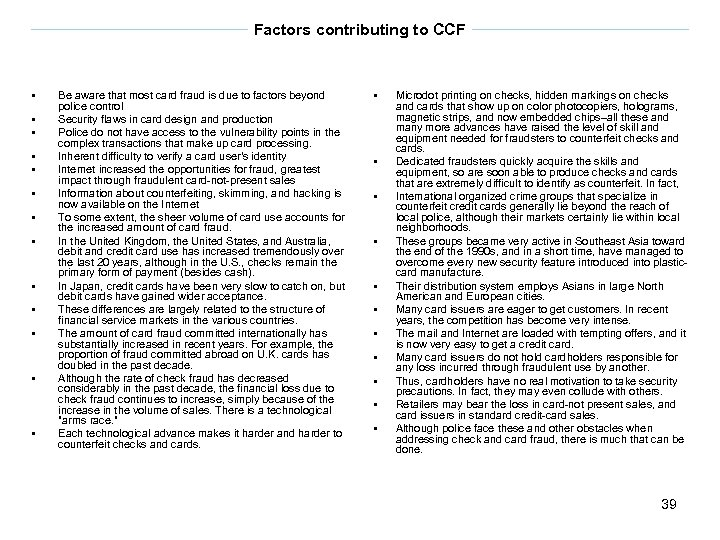 Factors contributing to CCF § § § § Be aware that most card fraud