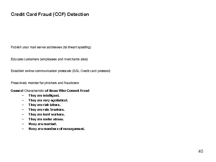 Credit Card Fraud (CCF) Detection Publish your mail server addresses (to thwart spoofing) Educate